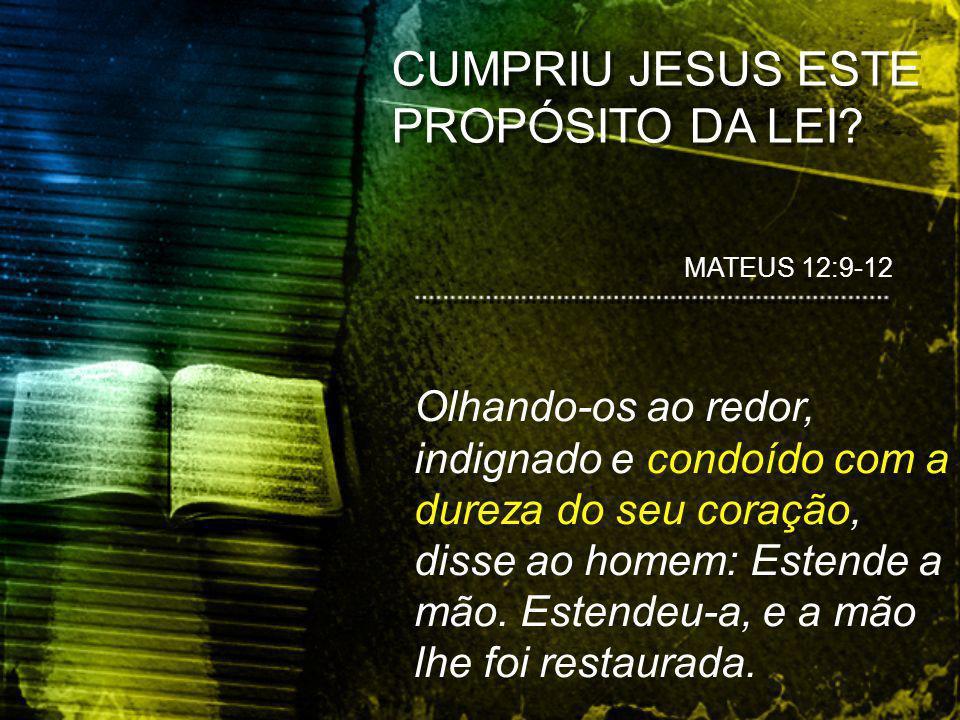 CUMPRIU JESUS ESTE PROPÓSITO DA LEI
