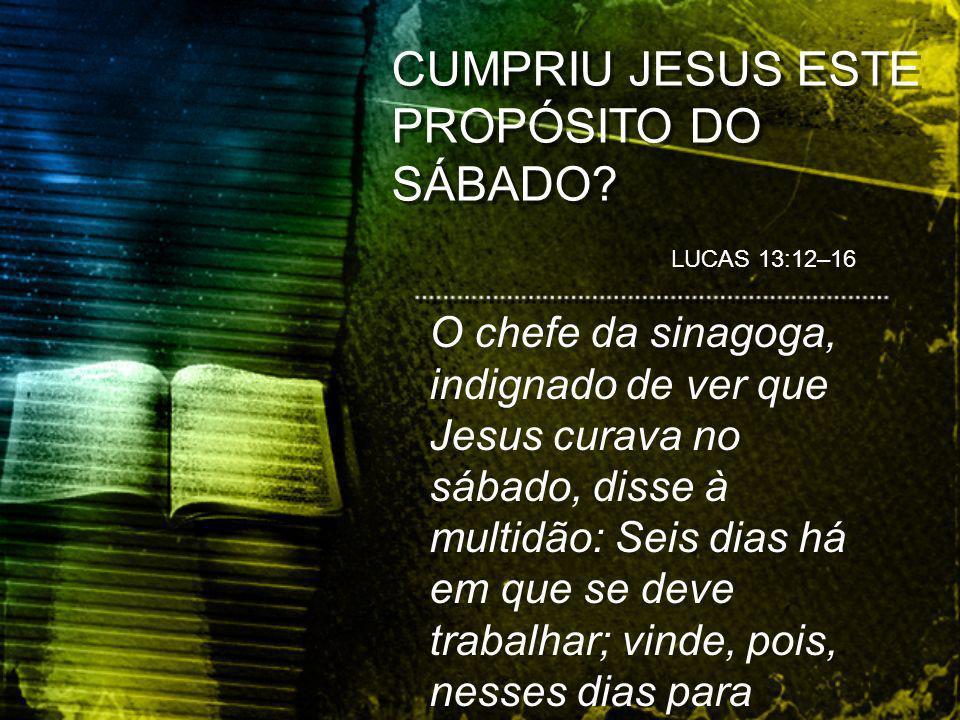 CUMPRIU JESUS ESTE PROPÓSITO DO SÁBADO