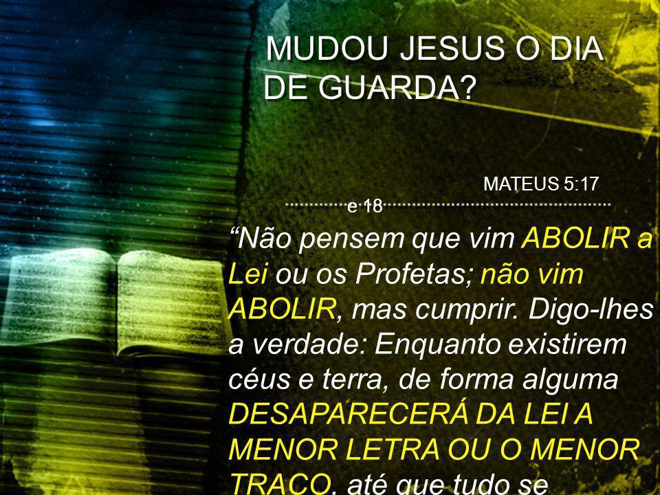 MUDOU JESUS O DIA DE GUARDA