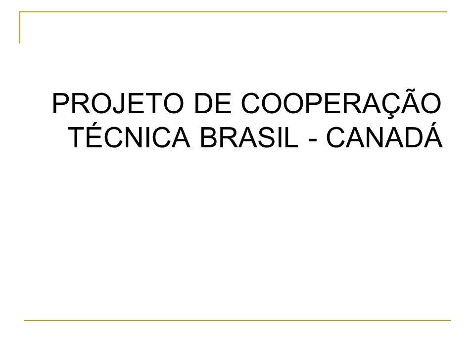 PROJETO DE COOPERAÇÃO TÉCNICA BRASIL - CANADÁ