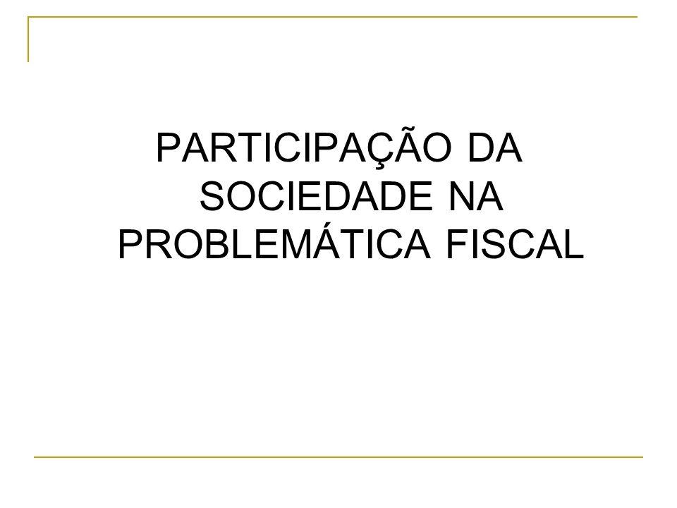 PARTICIPAÇÃO DA SOCIEDADE NA PROBLEMÁTICA FISCAL