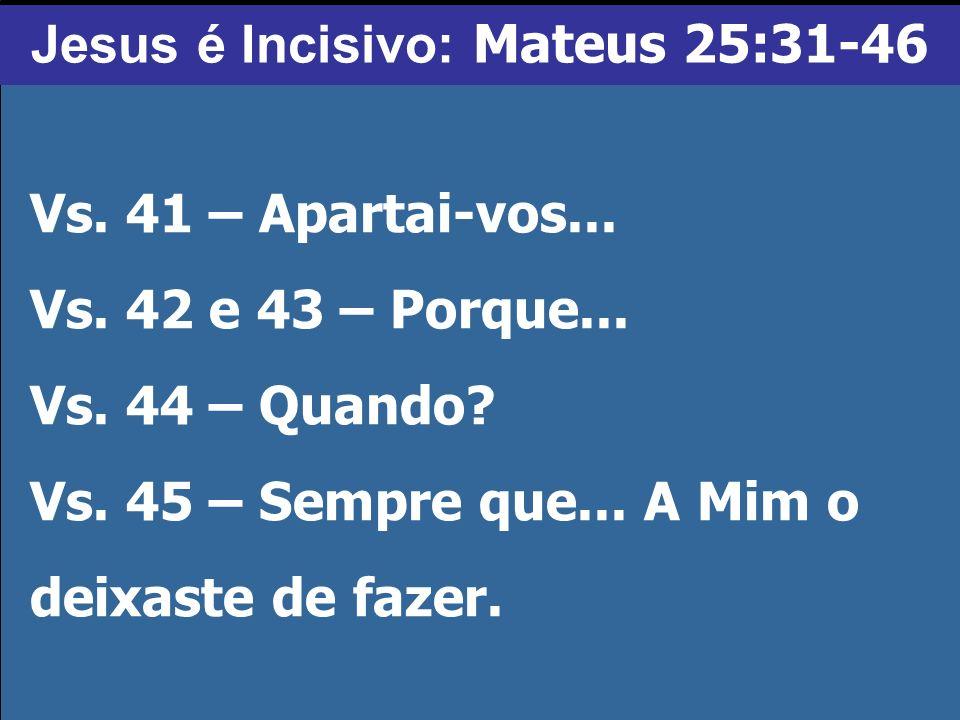 Jesus é Incisivo: Mateus 25:31-46