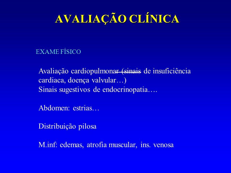 AVALIAÇÃO CLÍNICA EXAME FÍSICO. Avaliação cardiopulmonar (sinais de insuficiência cardiaca, doença valvular…)