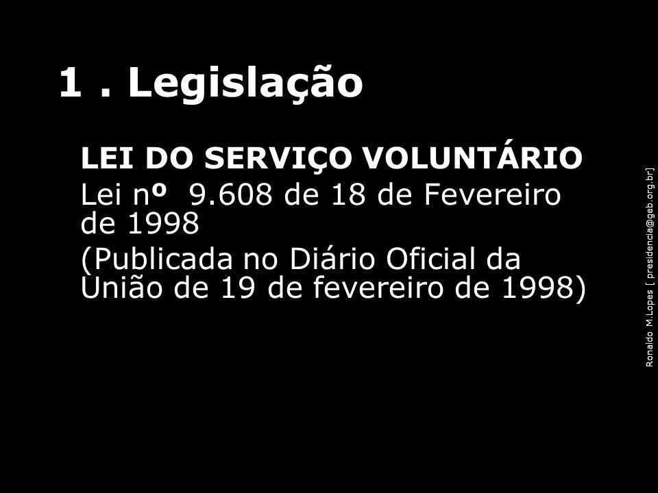 1 . Legislação LEI DO SERVIÇO VOLUNTÁRIO