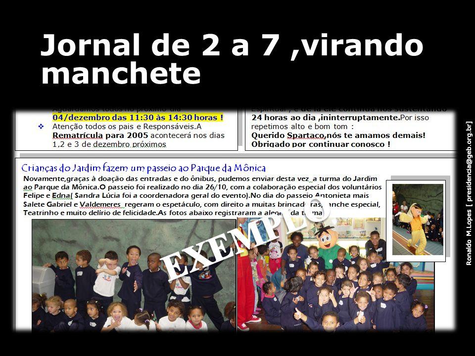 Jornal de 2 a 7 ,virando manchete