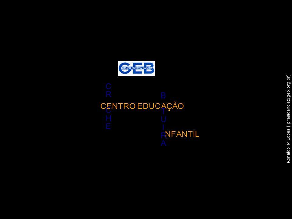 CENTRO EDUCAÇÃO C R H E NFANTIL B T U I A