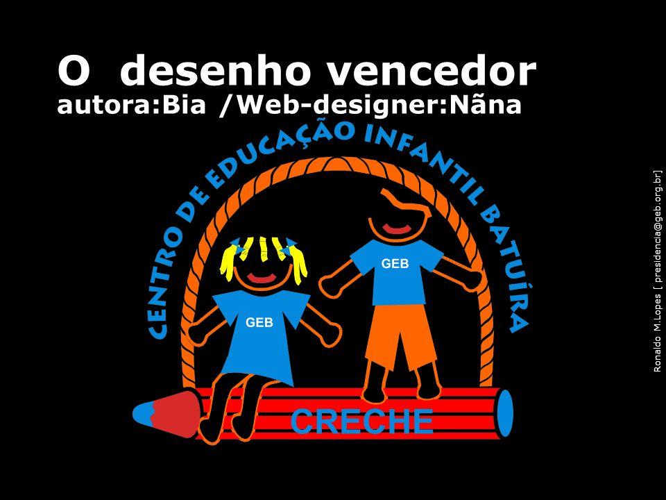 O desenho vencedor autora:Bia /Web-designer:Nãna