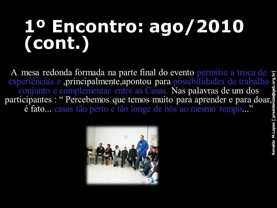 1º Encontro: ago/2010 (cont.)