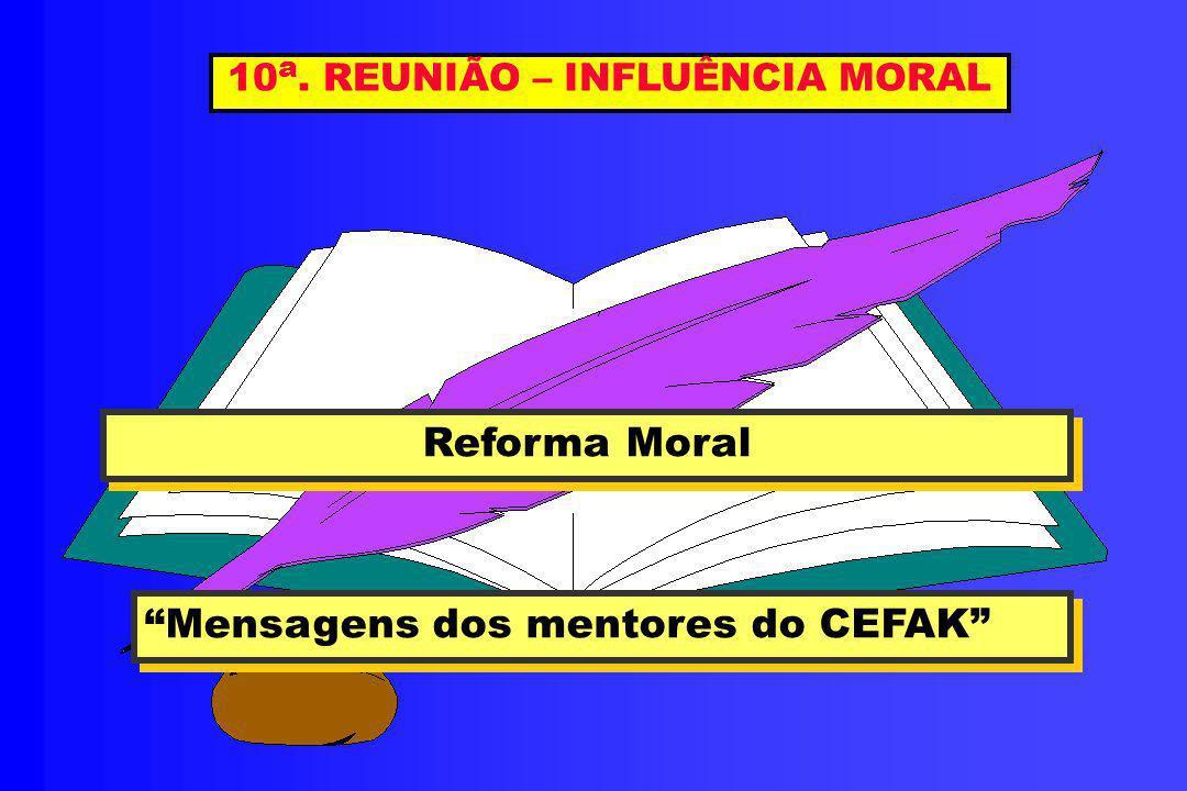 10a. REUNIÃO – INFLUÊNCIA MORAL