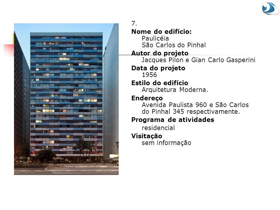 7. Nome do edifício: Paulicéia São Carlos do Pinhal. Autor do projeto Jacques Pilon e Gian Carlo Gasperini.