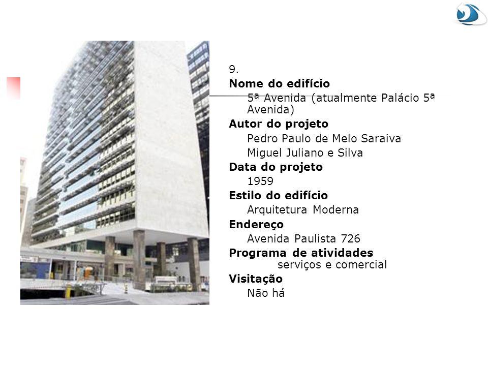 9. Nome do edifício 5ª Avenida (atualmente Palácio 5ª Avenida)