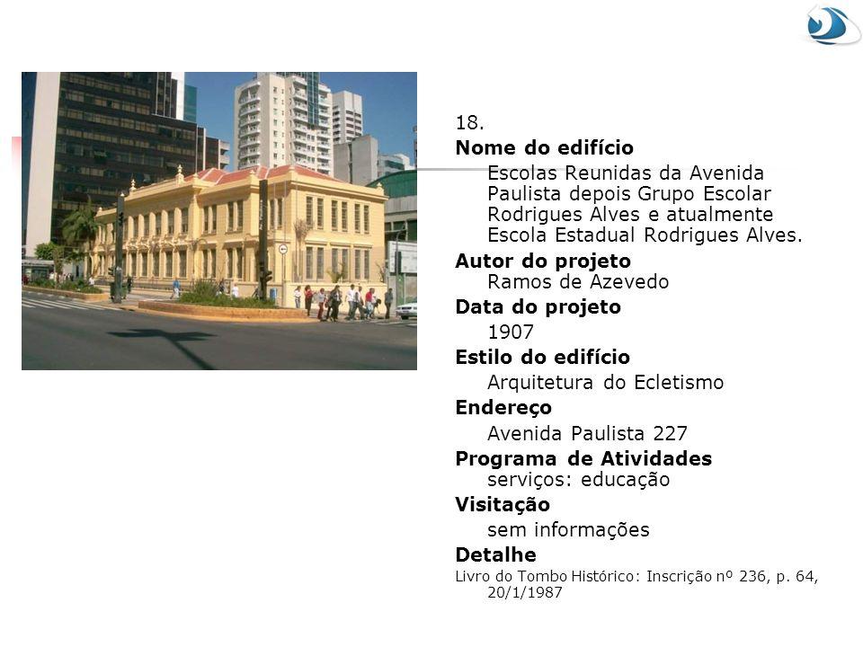 Autor do projeto Ramos de Azevedo Data do projeto 1907