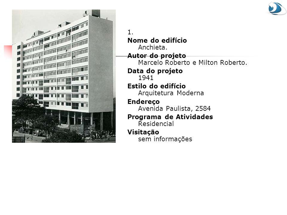 1. Nome do edifício Anchieta. Autor do projeto Marcelo Roberto e Milton Roberto. Data do projeto 1941.