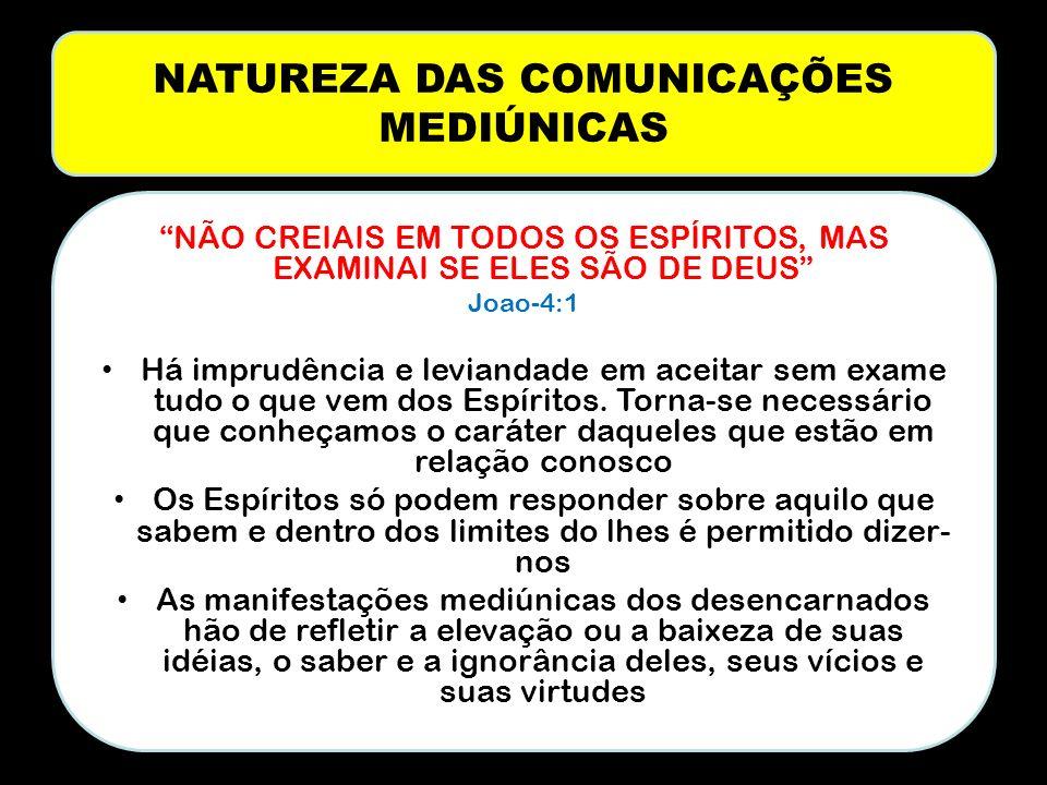 NATUREZA DAS COMUNICAÇÕES MEDIÚNICAS