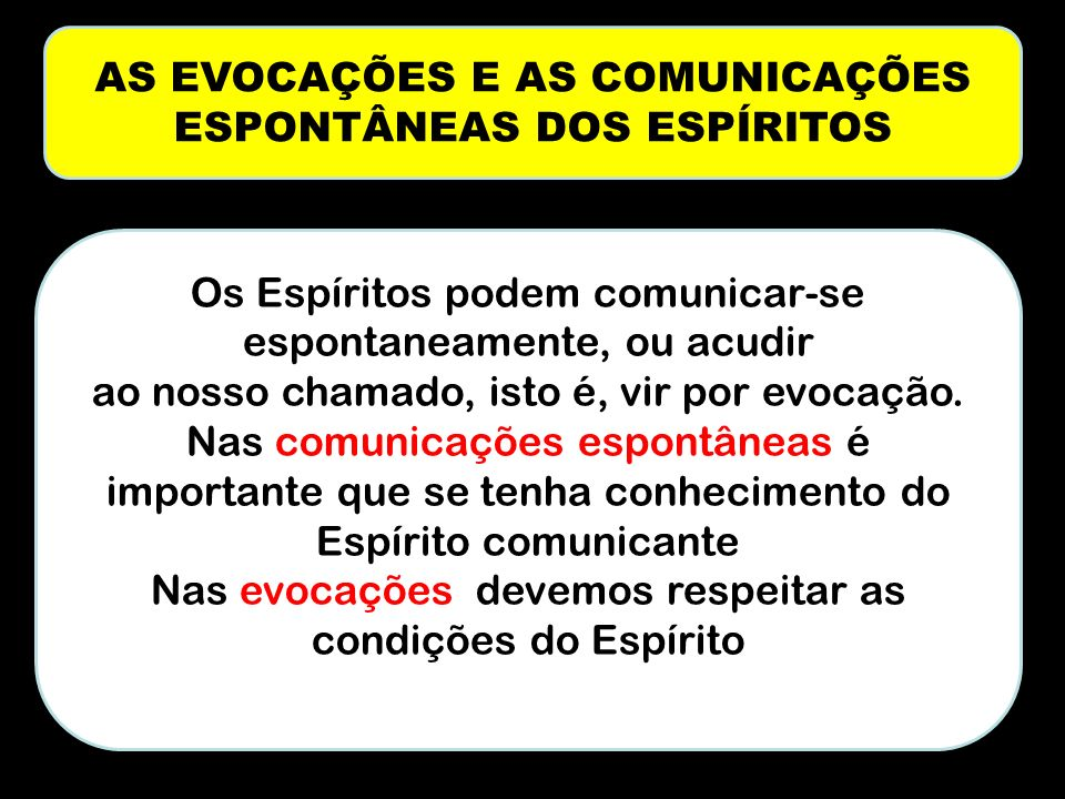 AS EVOCAÇÕES E AS COMUNICAÇÕES ESPONTÂNEAS DOS ESPÍRITOS