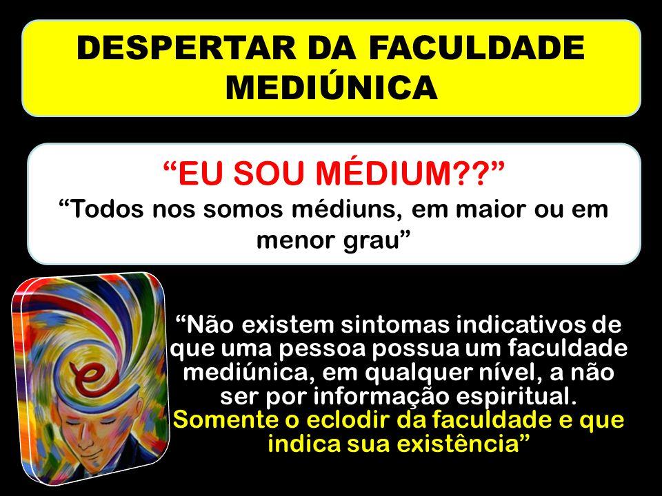 DESPERTAR DA FACULDADE MEDIÚNICA