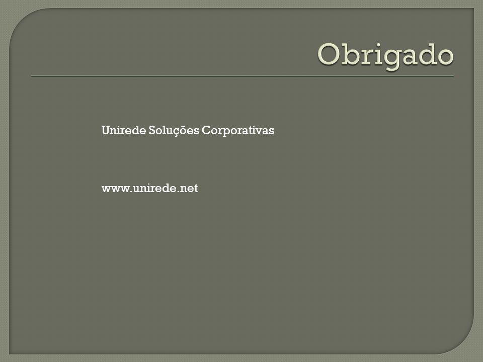 Obrigado Unirede Soluções Corporativas www.unirede.net