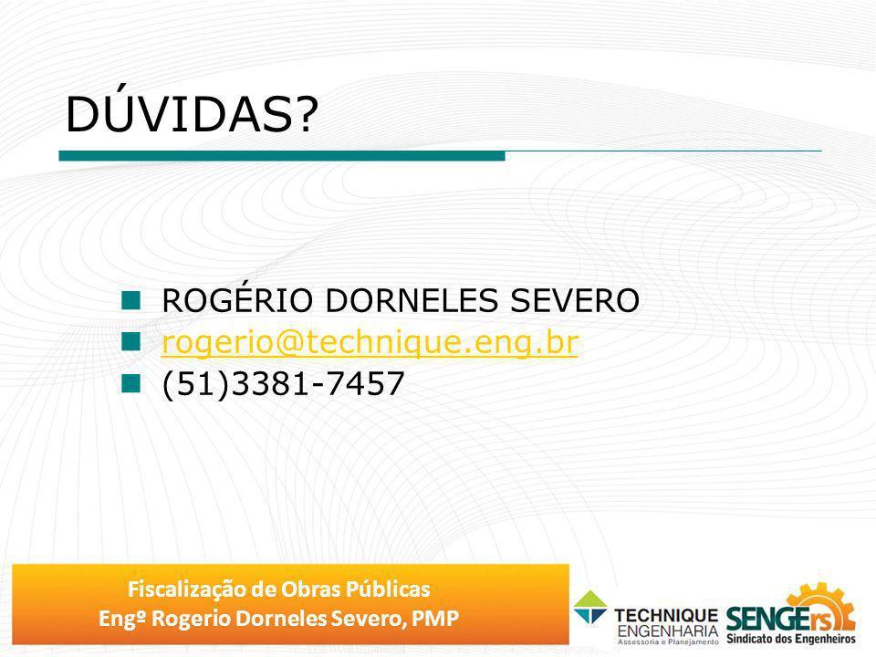 DÚVIDAS ROGÉRIO DORNELES SEVERO rogerio@technique.eng.br