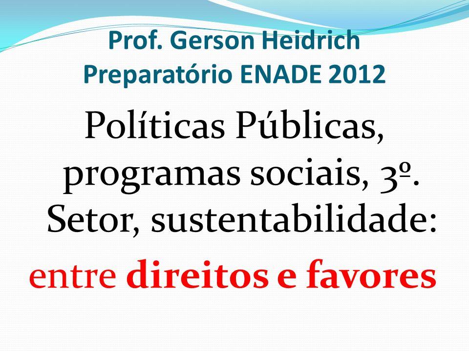 Prof. Gerson Heidrich Preparatório ENADE 2012