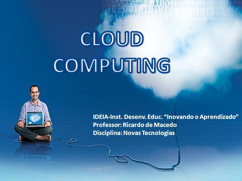 CLOUD COMPUTING IDEIA-Inst. Desenv. Educ. Inovando o Aprendizado