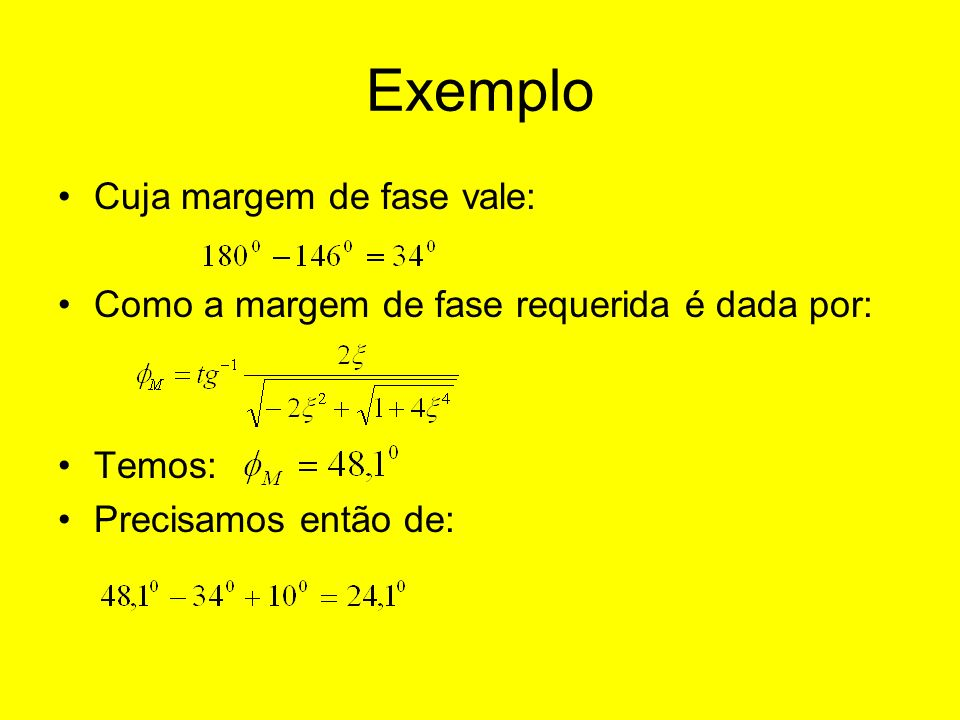 Exemplo Cuja margem de fase vale: