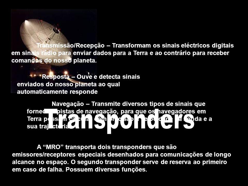Transmissão/Recepção – Transformam os sinais eléctricos digitais em sinais rádio para enviar dados para a Terra e ao contrário para receber comandos do nosso planeta.