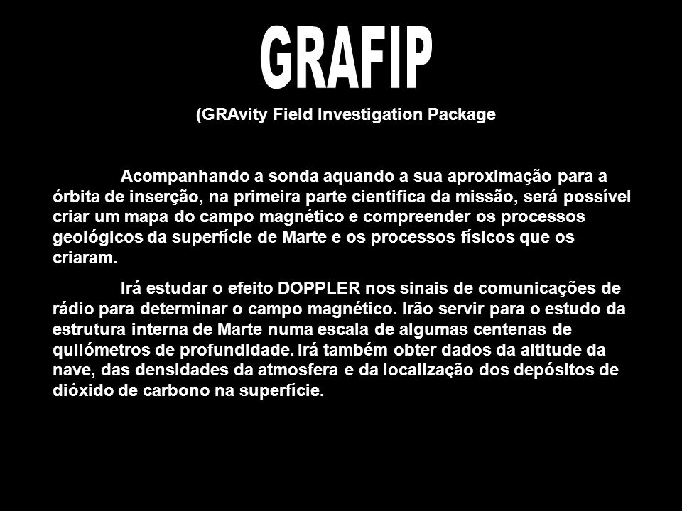 (GRAvity Field Investigation Package