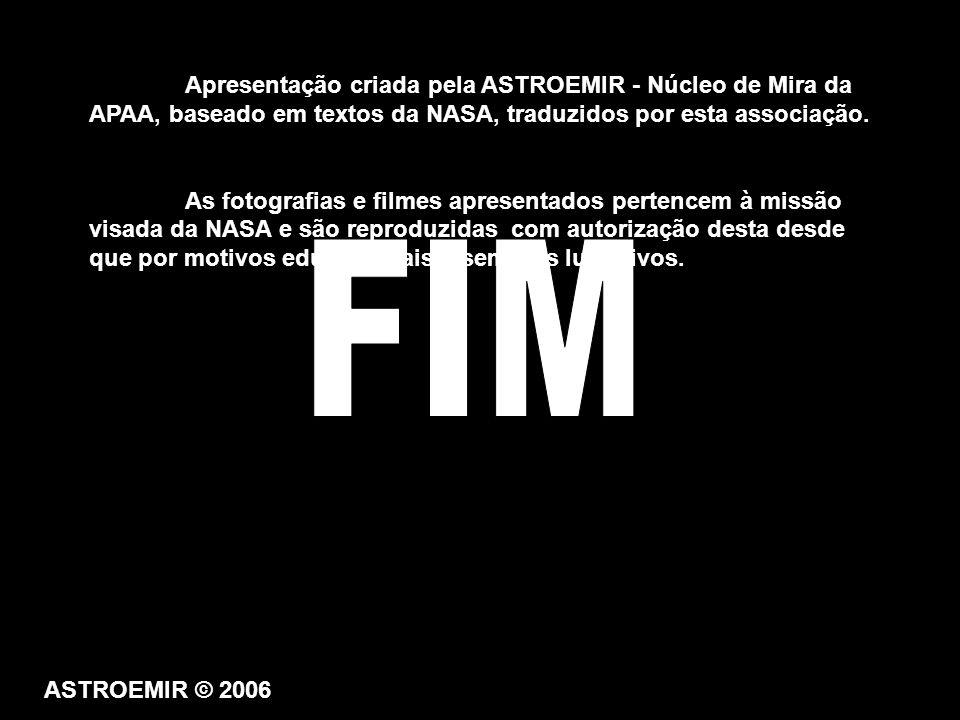 Apresentação criada pela ASTROEMIR - Núcleo de Mira da APAA, baseado em textos da NASA, traduzidos por esta associação.