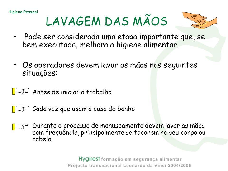 LAVAGEM DAS MÃOS Pode ser considerada uma etapa importante que, se bem executada, melhora a higiene alimentar.