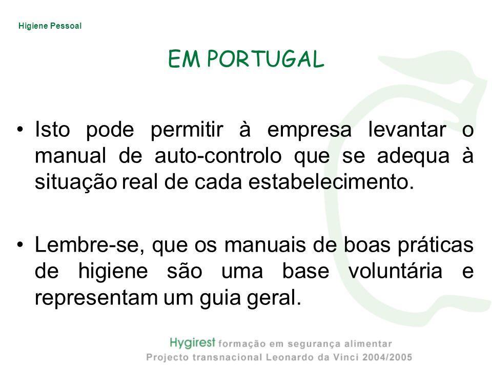 EM PORTUGAL Isto pode permitir à empresa levantar o manual de auto-controlo que se adequa à situação real de cada estabelecimento.
