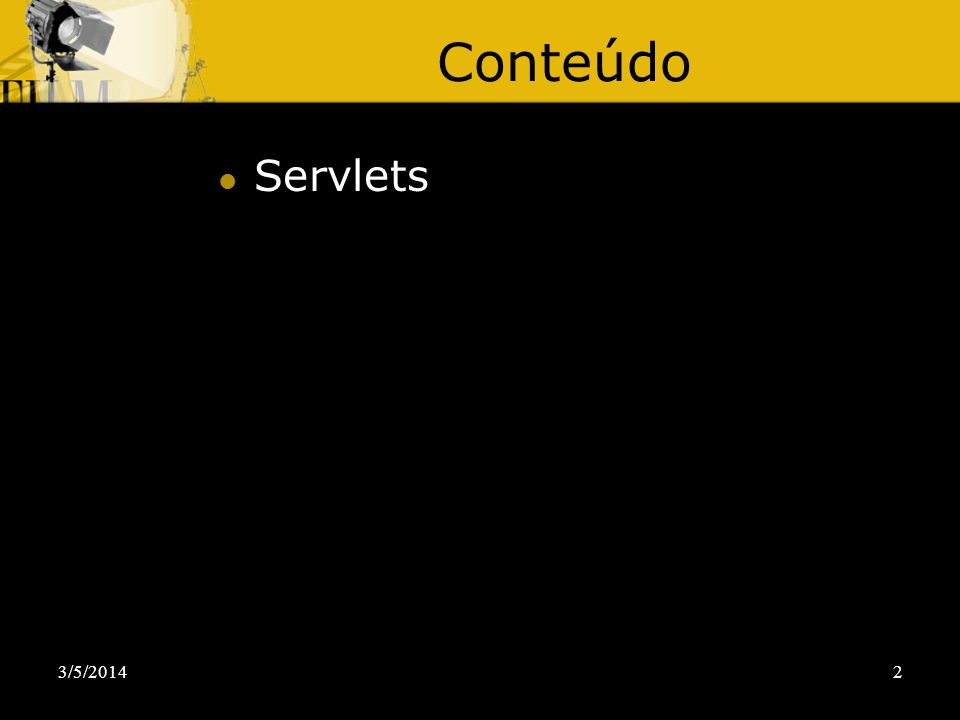 Conteúdo Servlets 30/03/2017