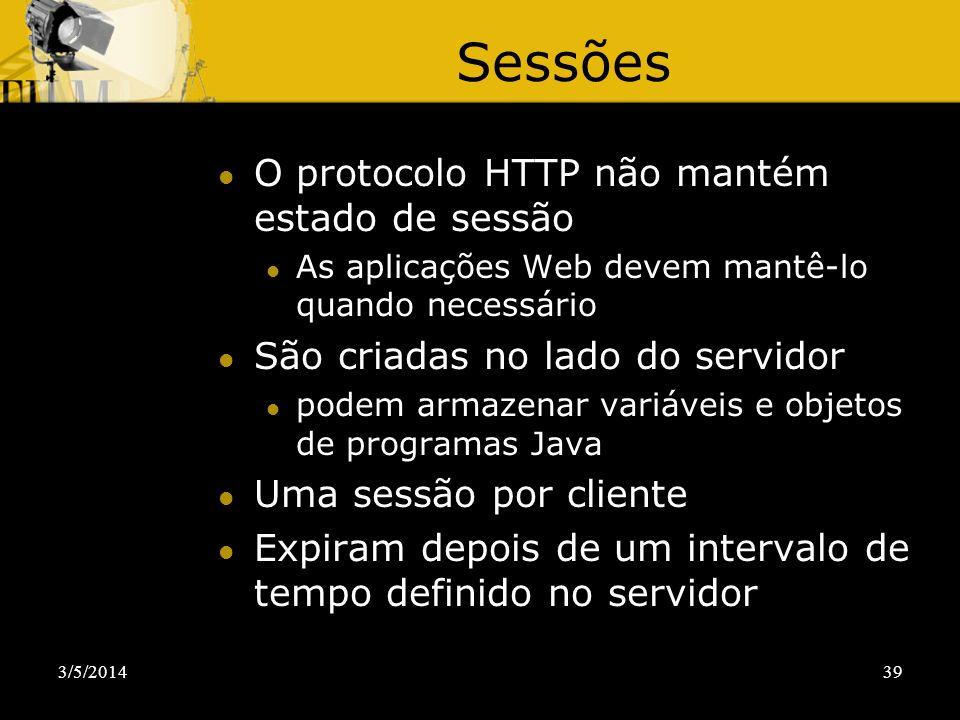 Sessões O protocolo HTTP não mantém estado de sessão