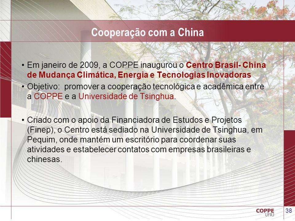 Cooperação com a China Em janeiro de 2009, a COPPE inaugurou o Centro Brasil- China de Mudança Climática, Energia e Tecnologias Inovadoras.