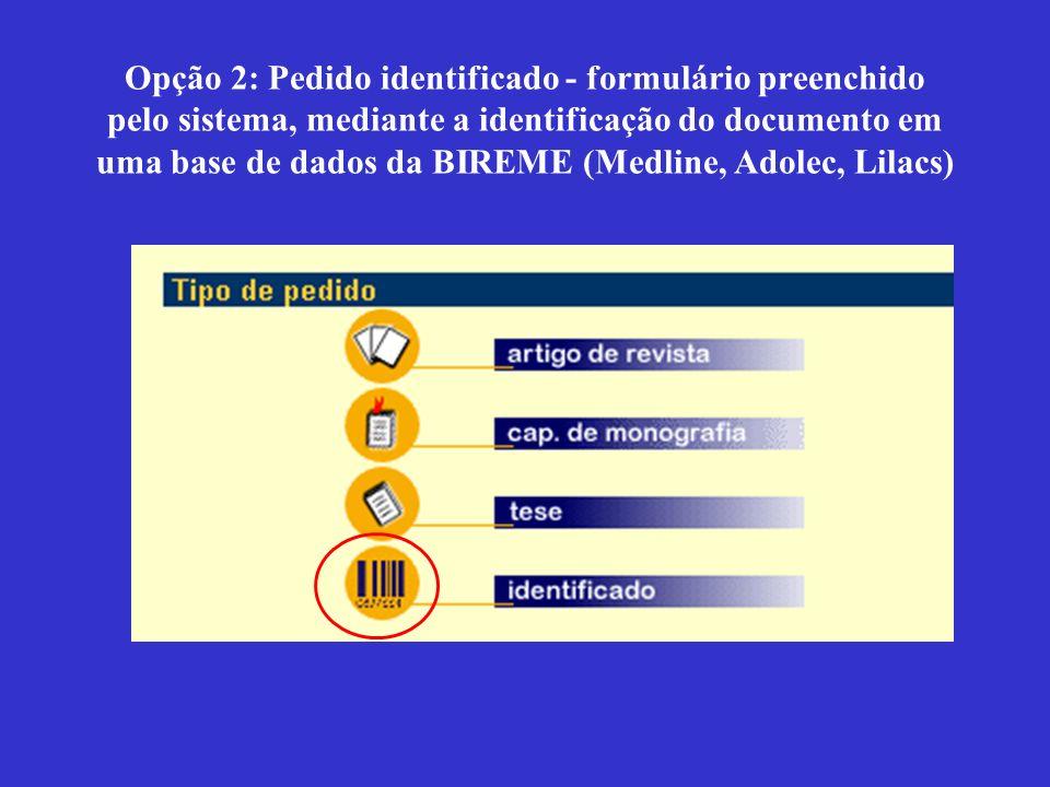 Opção 2: Pedido identificado - formulário preenchido pelo sistema, mediante a identificação do documento em uma base de dados da BIREME (Medline, Adolec, Lilacs)