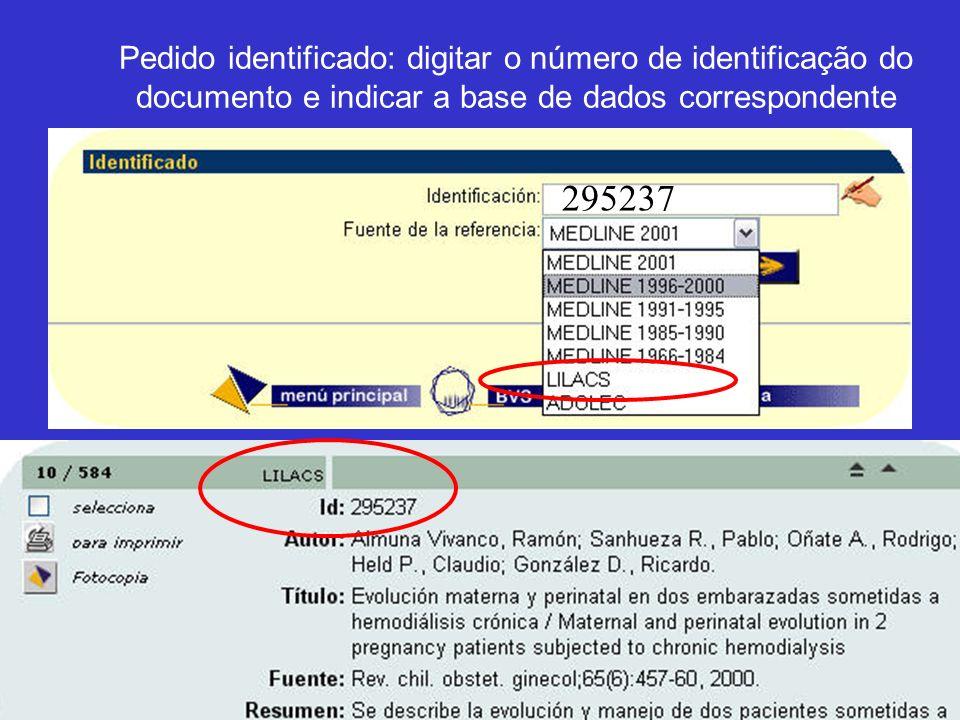 Pedido identificado: digitar o número de identificação do documento e indicar a base de dados correspondente