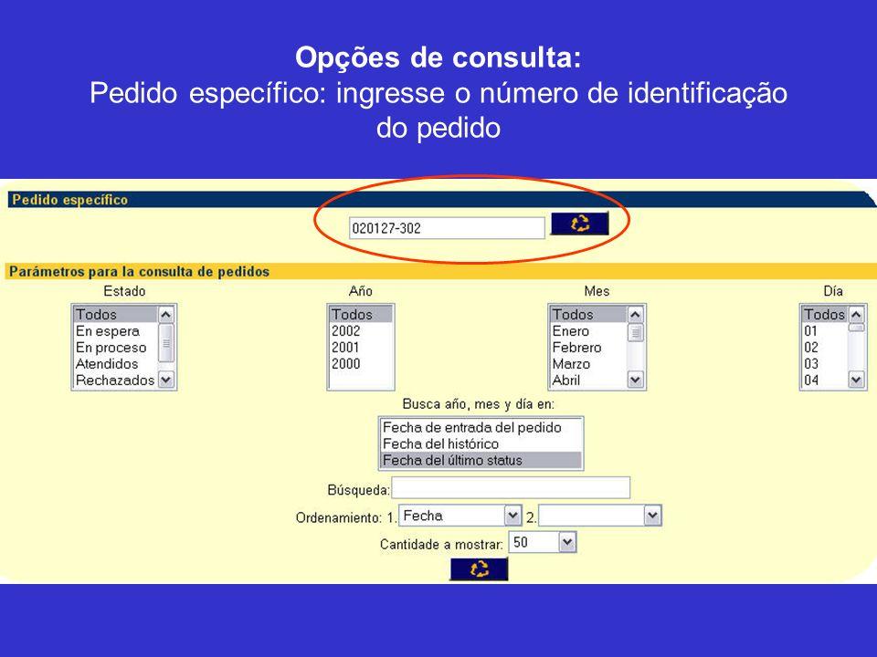 Opções de consulta: Pedido específico: ingresse o número de identificação do pedido
