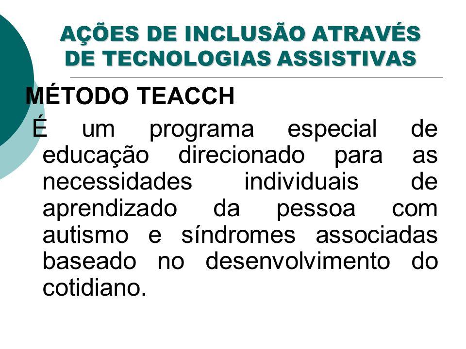 AÇÕES DE INCLUSÃO ATRAVÉS DE TECNOLOGIAS ASSISTIVAS