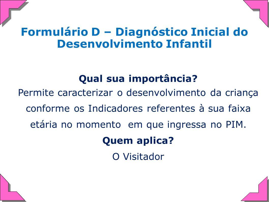 Formulário D – Diagnóstico Inicial do Desenvolvimento Infantil