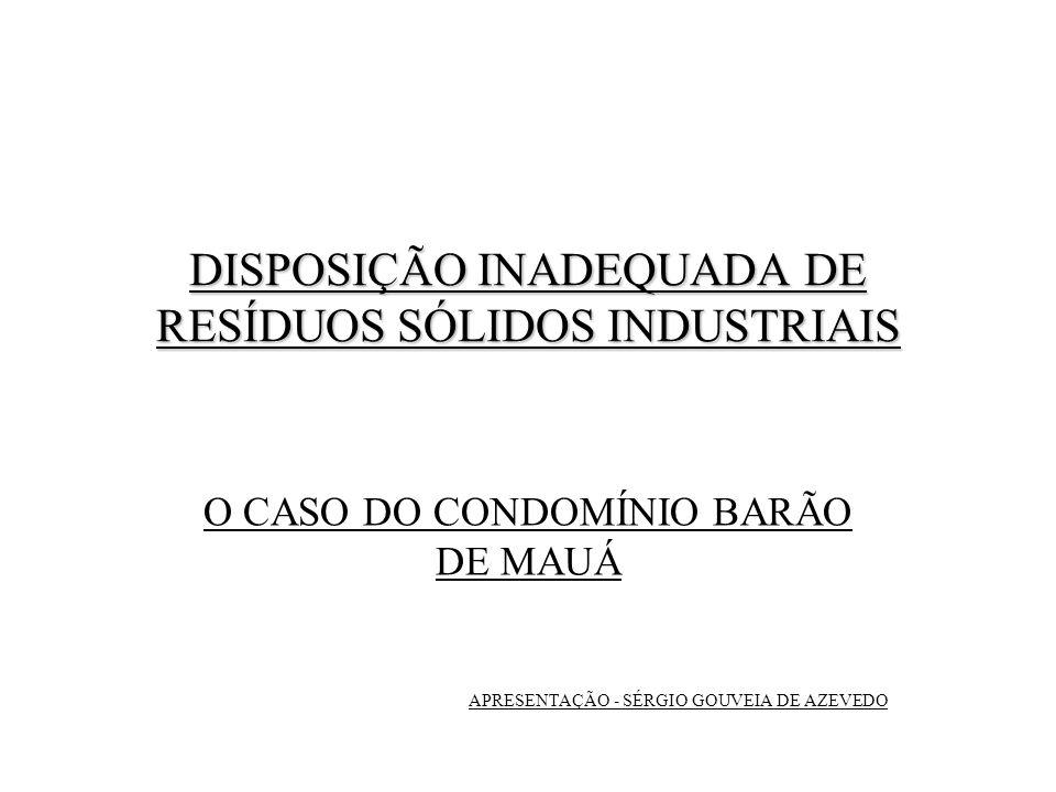 DISPOSIÇÃO INADEQUADA DE RESÍDUOS SÓLIDOS INDUSTRIAIS