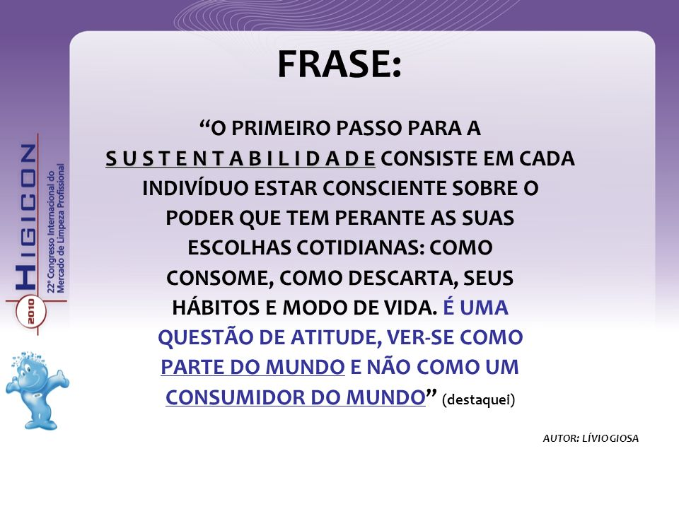 FRASE: O PRIMEIRO PASSO PARA A