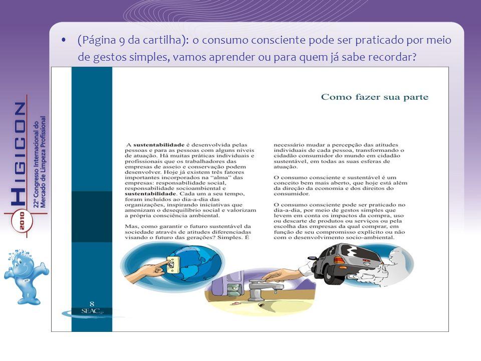 (Página 9 da cartilha): o consumo consciente pode ser praticado por meio de gestos simples, vamos aprender ou para quem já sabe recordar