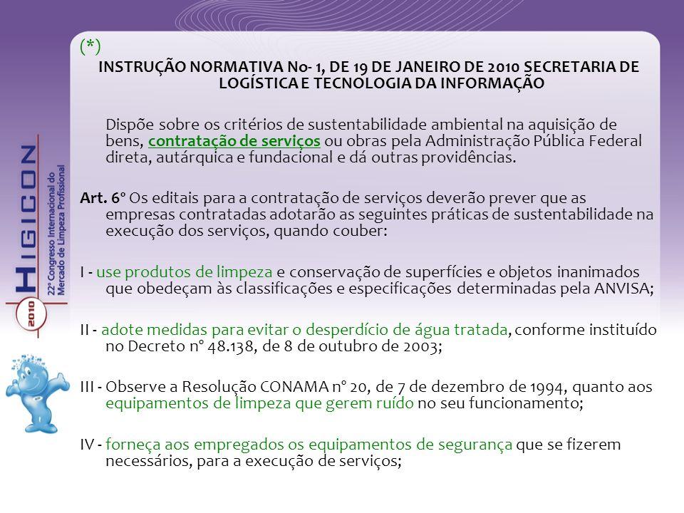 (*) INSTRUÇÃO NORMATIVA No- 1, DE 19 DE JANEIRO DE 2010 SECRETARIA DE LOGÍSTICA E TECNOLOGIA DA INFORMAÇÃO.