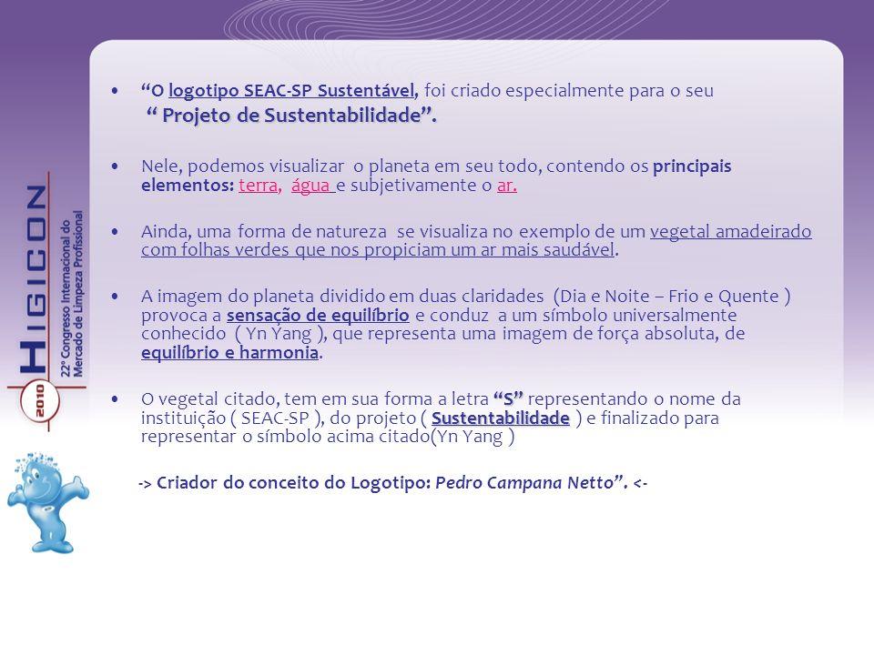 O logotipo SEAC-SP Sustentável, foi criado especialmente para o seu