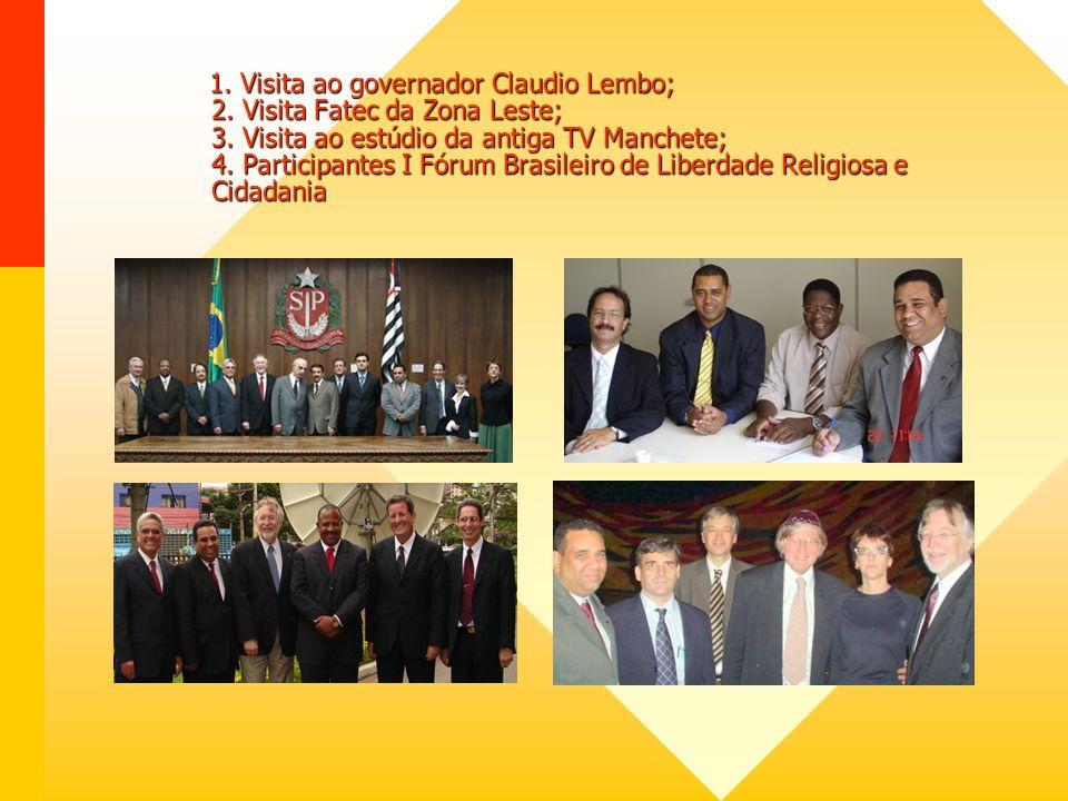 1. Visita ao governador Claudio Lembo; 2. Visita Fatec da Zona Leste; 3.