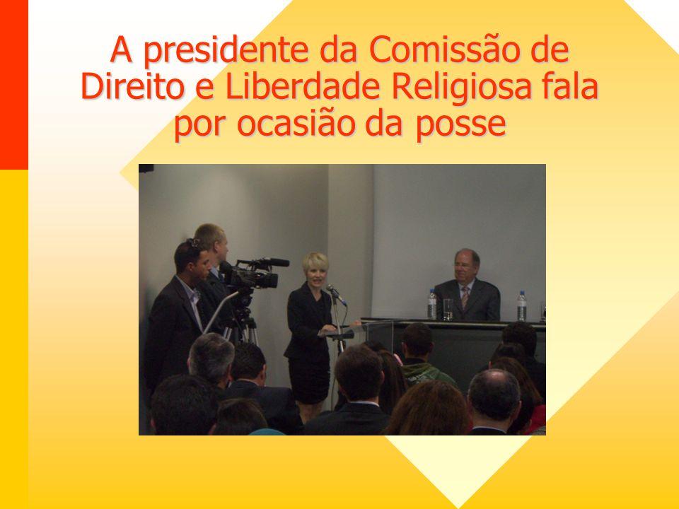 A presidente da Comissão de Direito e Liberdade Religiosa fala por ocasião da posse