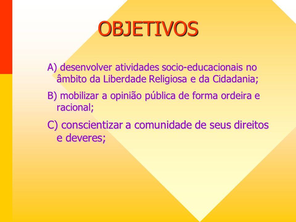 OBJETIVOS C) conscientizar a comunidade de seus direitos e deveres;