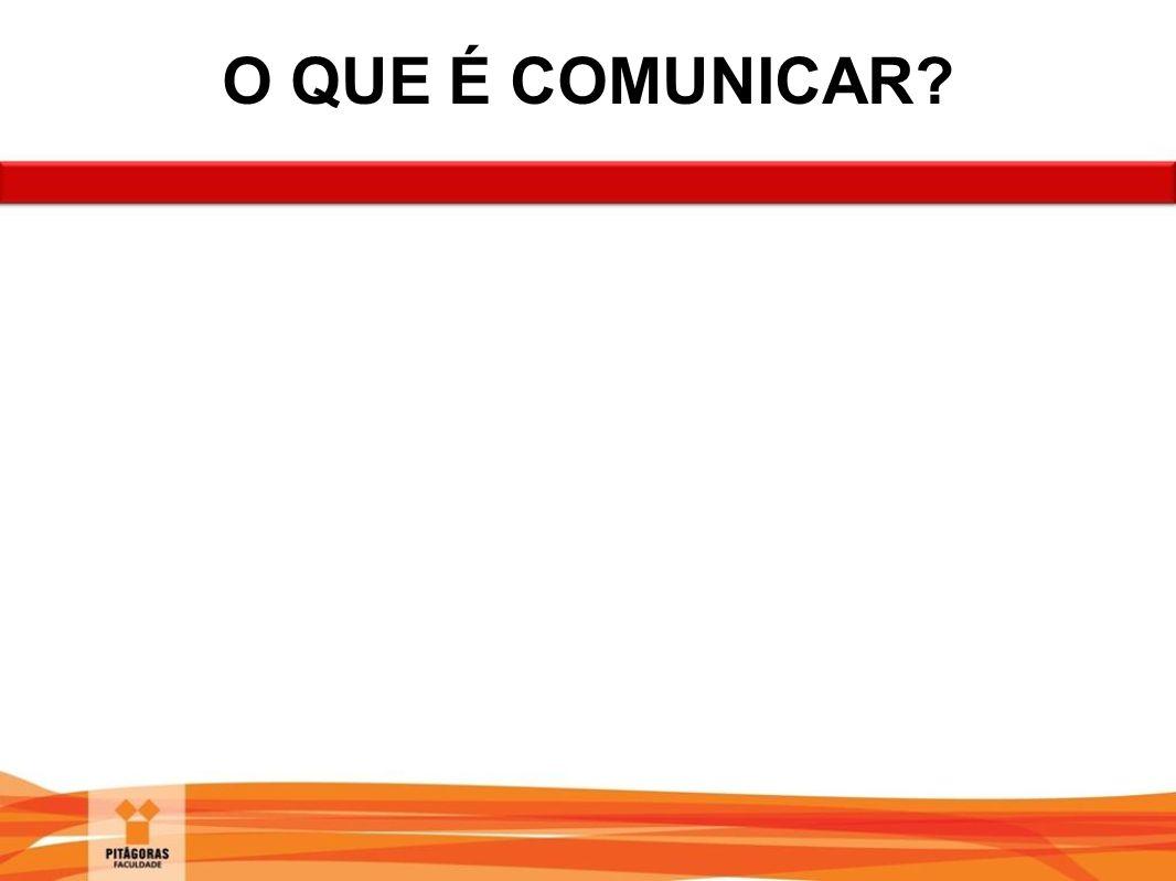 O QUE É COMUNICAR