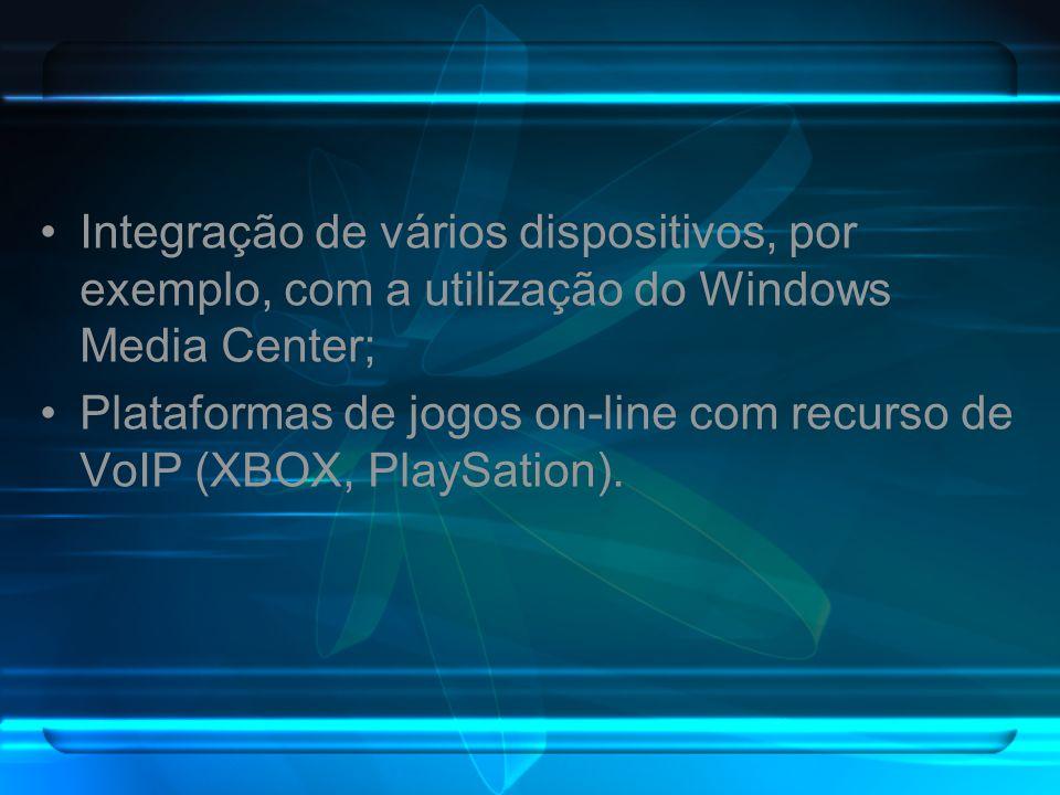 Integração de vários dispositivos, por exemplo, com a utilização do Windows Media Center;