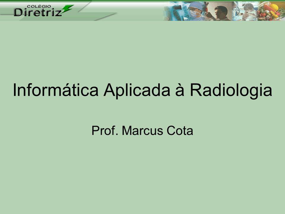 Informática Aplicada à Radiologia