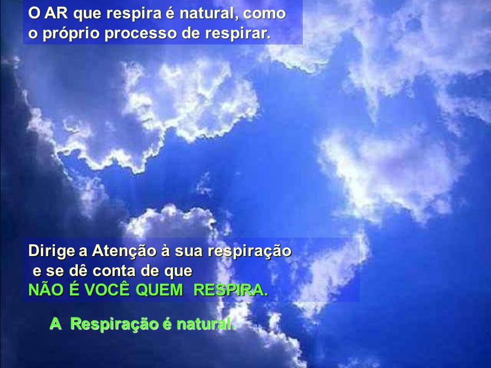 O AR que respira é natural, como o próprio processo de respirar.
